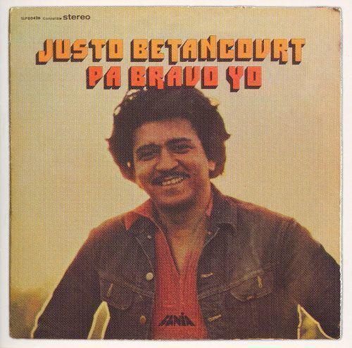 Justo Betancourt Pa Bravo Yo Justo Betancourt Songs Reviews Credits AllMusic