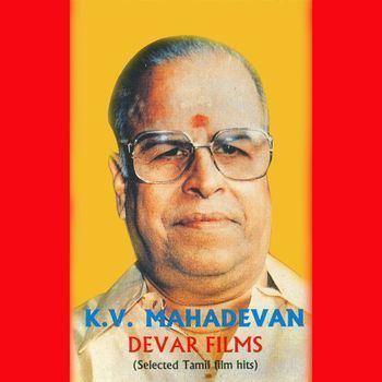 K. V. Mahadevan Hit Film Songs Of KV Mahadevan Mahadevan KV Listen to