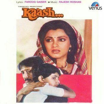 Kaash 1987 Rajesh Roshan Listen to Kaash songsmusic online
