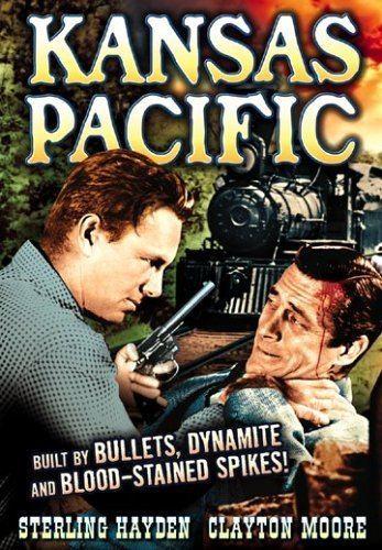 Kansas Pacific (film) Amazoncom Kansas Pacific Sterling Hayden Clayton Moore Ray