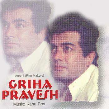 Kanu Roy Griha Pravesh 1979 Kanu Roy Listen to Griha Pravesh songs