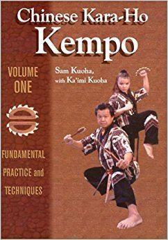 Kara-Ho Kempo Chinese KaraHo Kempo Fundamental Practice amp Techniques Sam Kuoha