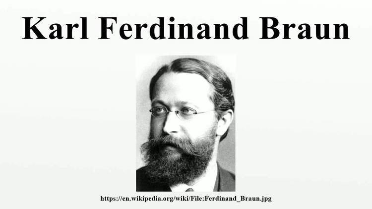 Karl Ferdinand Braun Karl Ferdinand Braun YouTube