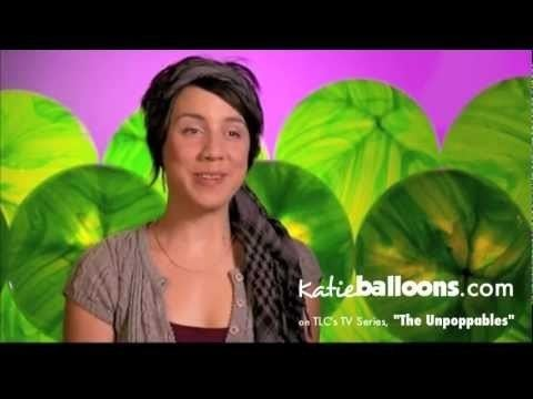 Katie Balloons The Unpoppables on TLC Best of Katie Balloons YouTube