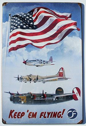 Keep 'Em Flying Wings of Freedom Keep Em Flying Sign The Collings Foundation