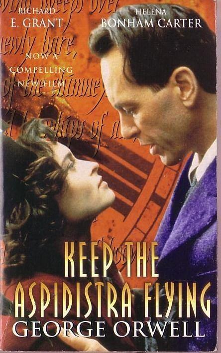 Keep the Aspidistra Flying (film) George Orwell KEEP THE ASPIDISTRA FLYING Richard EGrant Helena