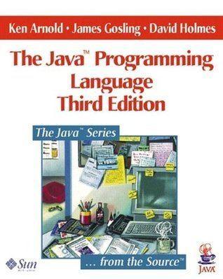 Ken Arnold The Java Programming Language by Ken Arnold