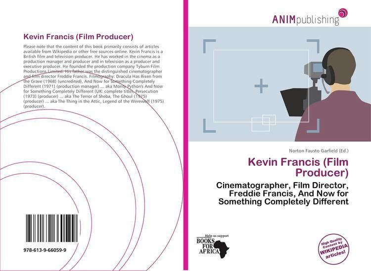 Kevin Francis (film producer) Kevin Francis Film Producer 9786139660599 6139660599