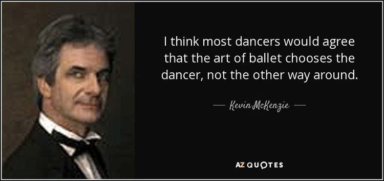 Kevin McKenzie (dancer) QUOTES BY KEVIN MCKENZIE AZ Quotes