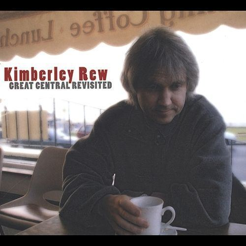 Kimberley Rew Great Central Revisited Kimberley Rew Songs Reviews Credits