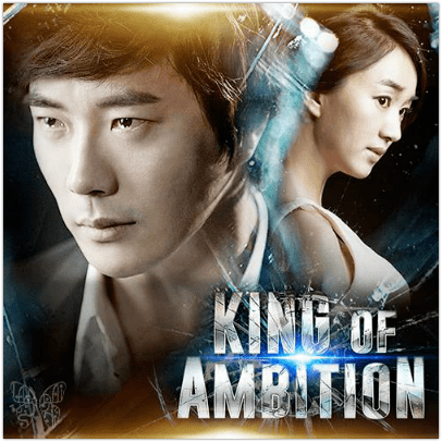 King of Ambition King of Ambition GMA Asianovelas The Heart of Asia