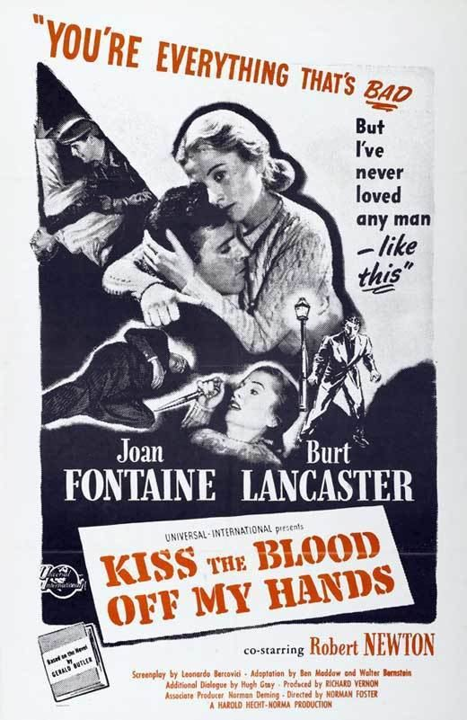 Kiss the Blood Off My Hands Kiss the Blood Off My Hands Movie Posters From Movie Poster Shop