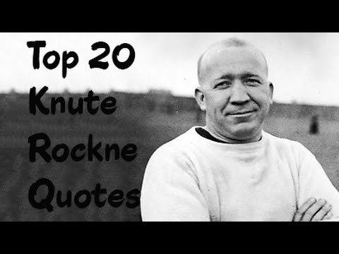 Knute Rockne Top 20 Knute Rockne Quotes The NorwegianAmerican football player