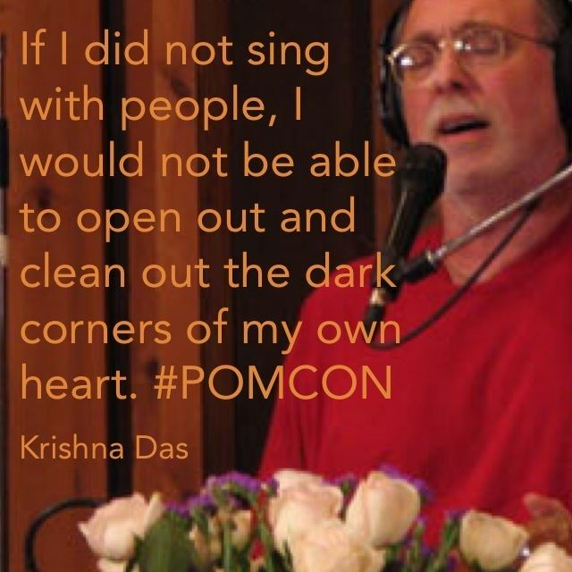 Krishna Das (singer) Krishna Das quote from The Power of Music Conference If I did not