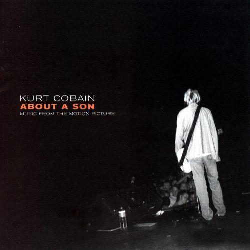 Kurt Cobain: About a Son Kurt Cobain About a Son Soundtrack Original Soundtrack Songs