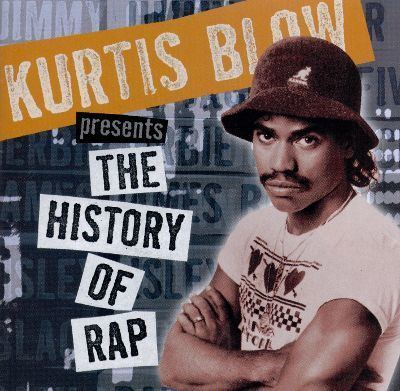 Kurtis Blow Kurtis Blow Presents the History of Rap Vol 1 The