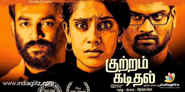 Kuttram Kadithal Kuttram Kadithal review Kuttram Kadithal movie review