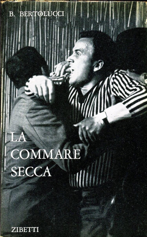 La commare secca La commare secca di Bernardo Bertolucci Sceneggiatura Umberto