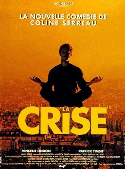 La Crise La crise film 1992 AlloCin