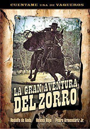 La gran aventura del Zorro Amazoncom La Gran Aventura Del Zorro Jr Pedro Armendariz Jorge