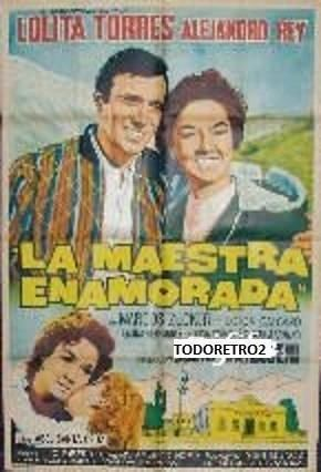 La maestra enamorada Afiche La Maestra Enamorada Lolita Torres Alejandro Rey 1961 962