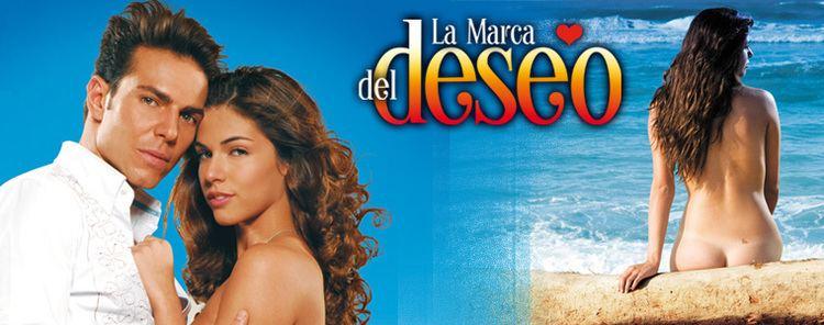 La marca del deseo El Blog de Telenovelas Hispania La Marca del Deseo