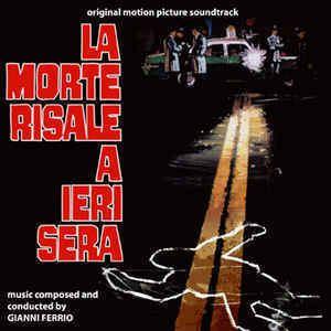 La morte risale a ieri sera Gianni Ferrio La Morte Risale A Ieri Sera Original Soundtrack