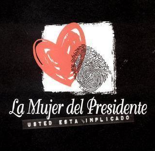 La Mujer del Presidente httpsuploadwikimediaorgwikipediaen557La