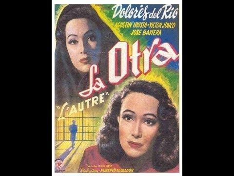 La Otra (film) La otra Dolores del Ro Agustn Irusta Vctor Junco Roberto