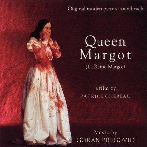 La Reine Margot (1994 film) La reine Margot Soundtrack Wikipedia