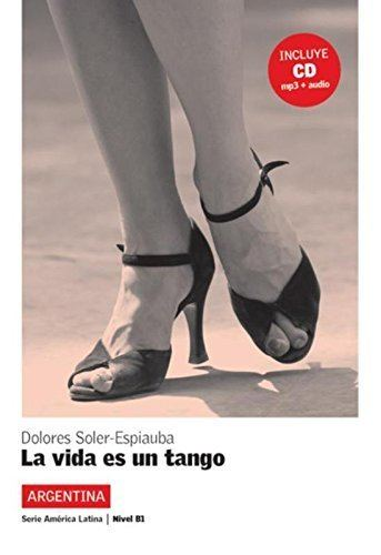 La vida es un tango La vida es un tango CD Spanish Edition Dolores Soler Espiauba