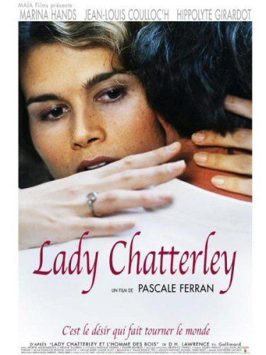 Lady Chatterley (film) Lady Chatterley Pascale Ferran Marina Hands JeanLouis Coulloch