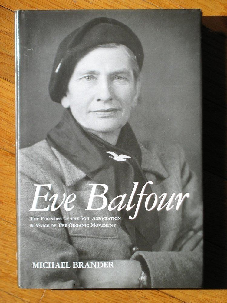 Lady Eve Balfour Eve Balfour The Founder of the Soil Association and the Voice of