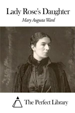Lady Rose's Daughter Lady Roses Daughter by Mary Augusta Ward AbeBooks