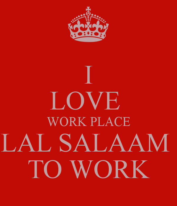 Lal Salam I LOVE WORK PLACE LAL SALAAM TO WORK Poster MOQDOOM Keep Calmo