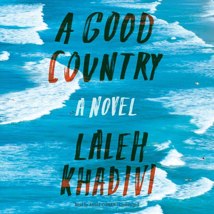 Laleh Khadivi Download A Good Country Audiobook by Laleh Khadivi for just 595