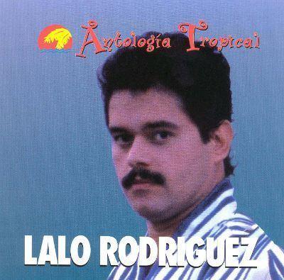 Lalo Rodriguez Antologa Tropical Lalo Rodrguez Songs Reviews