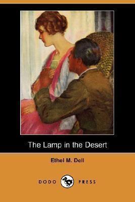 Lamp in the Desert The Lamp in the Desert by Ethel M Dell