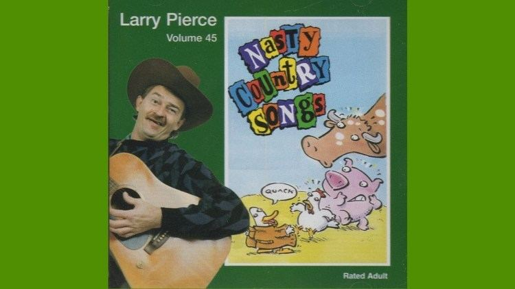Larry Pierce (singer) Larry Pierce Nasty Country Songs Musical Comedy CD