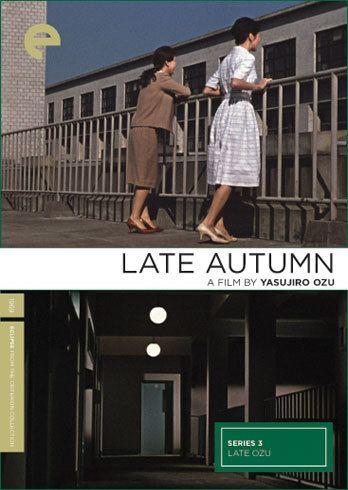 Late Autumn (1960 film) A Journey Through the Eclipse Series Yasujiro Ozus Late Autumn