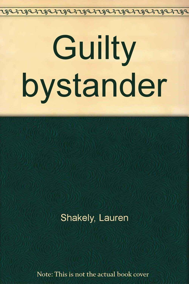 Lauren Shakely Guilty bystander Lauren Shakely 9780394734934 Amazoncom Books