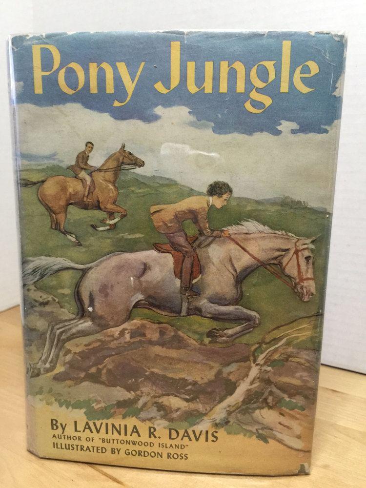 Lavinia R. Davis Pony Jungle Lavinia R Davis Ill Gordon Ross Doubleday Doran