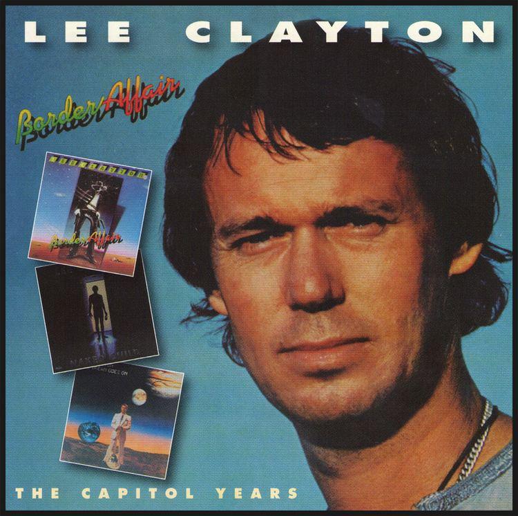 Lee Clayton Rockasteria Lee Clayton Border AffairThe Capitol Years