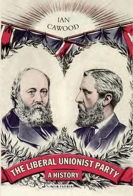 Liberal Unionist Party wwwibtauriscommediaImagesBook20CoversPoli