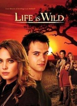Life Is Wild Life Is Wild Wikipedia