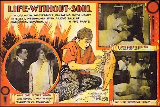 Life Without Soul Frankensteinia The Frankenstein Blog Life Without Soul 1915