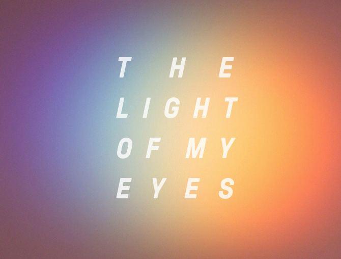 Light of My Eyes The Light Of My Eyes