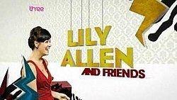 Lily Allen and Friends httpsuploadwikimediaorgwikipediaenthumb5