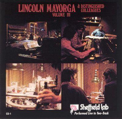 Lincoln Mayorga Lincoln Mayorga amp Distinguished Colleagues Vol 3