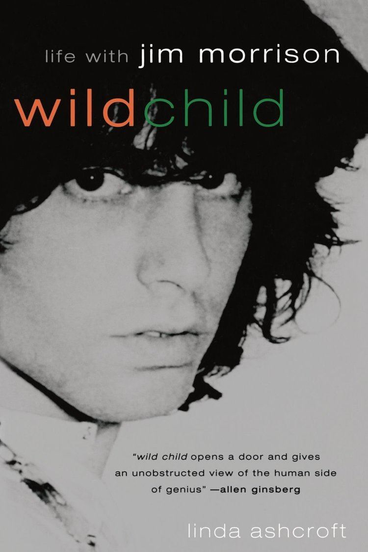 Linda Ashcroft Wild Child Life with Jim Morrison Linda Ashcroft 9781560252498